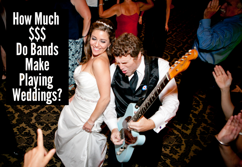 Learn How Much $$$ Bands make Playing weddings